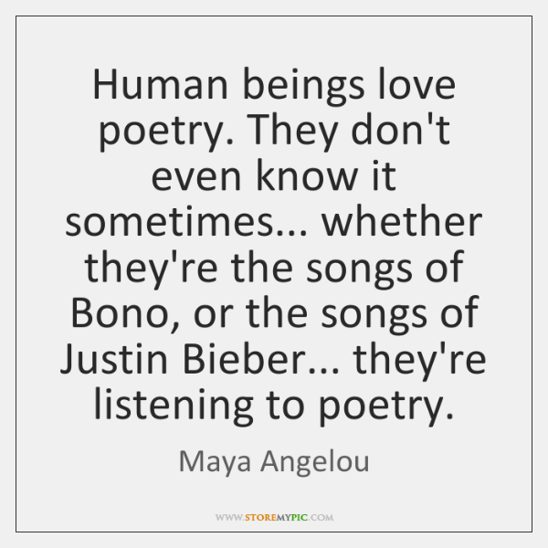 Human Beings Love Poetry They Don T Even Know It Sometimes