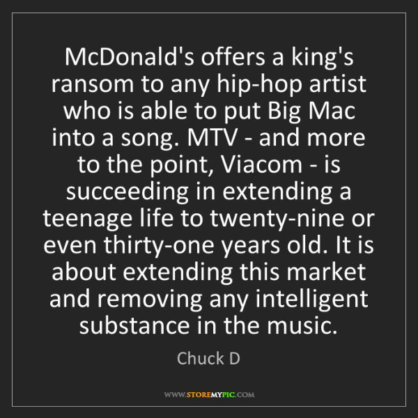 Chuck D: McDonald's offers a king's ransom to any hip-hop artist...