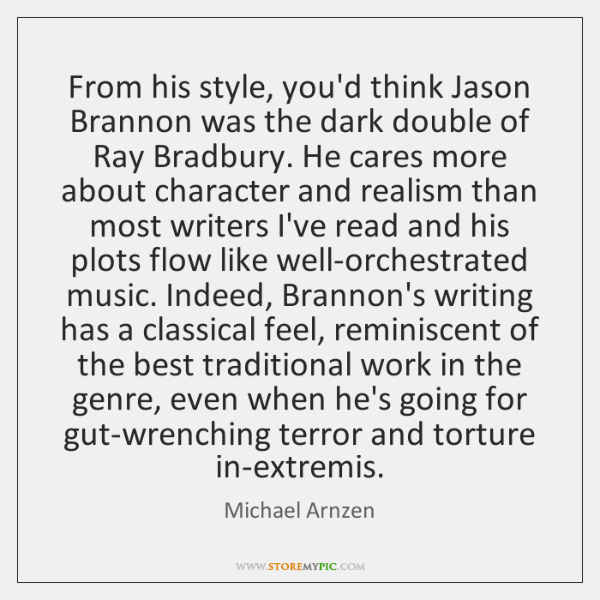 From his style, you'd think Jason Brannon was the dark double of ...