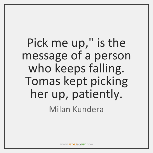 Pick Me Up Is The Message Of A Person Who Keeps Falling
