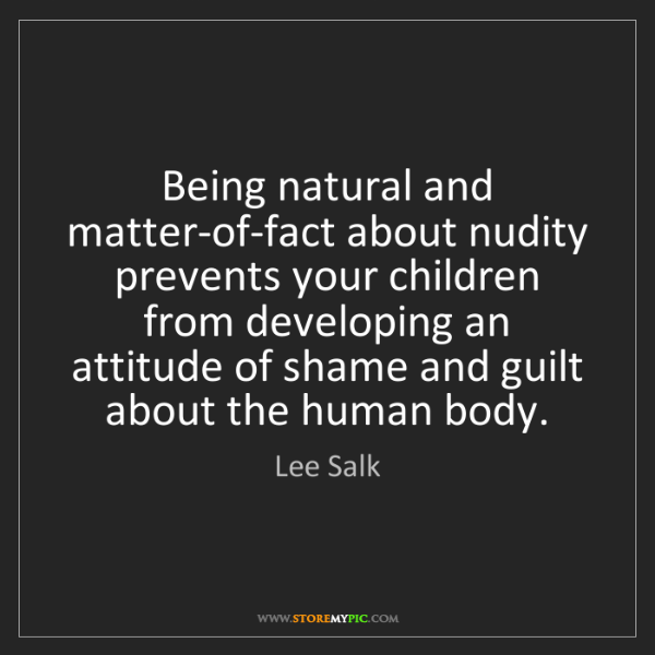 Lee Salk: Being natural and matter-of-fact about nudity prevents...