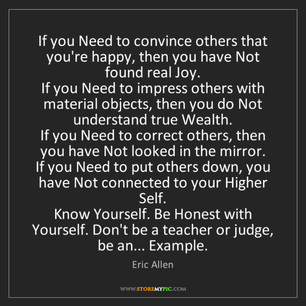 Eric Allen: If you Need to convince others that you're happy, then...