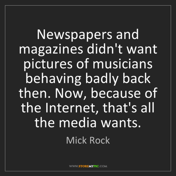 Mick Rock: Newspapers and magazines didn't want pictures of musicians...