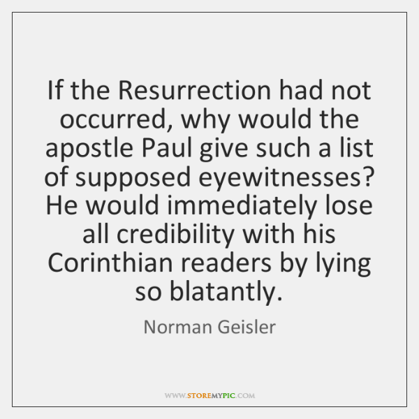 If the Resurrection had not occurred, why would the apostle Paul give ...
