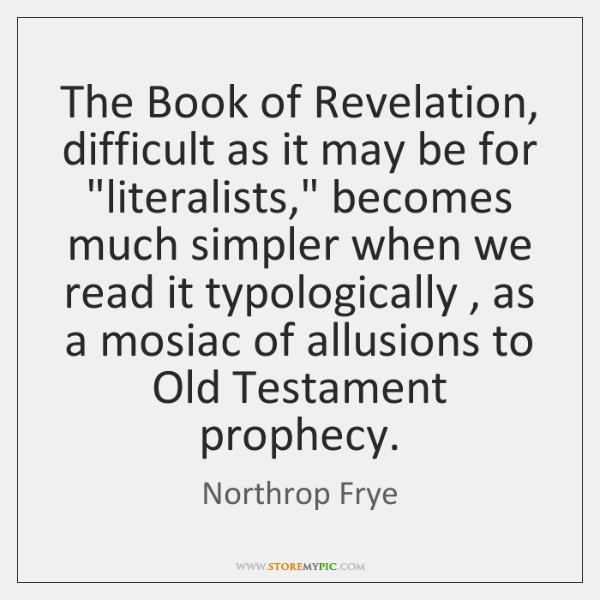 "The Book of Revelation, difficult as it may be for ""literalists,"" becomes ..."