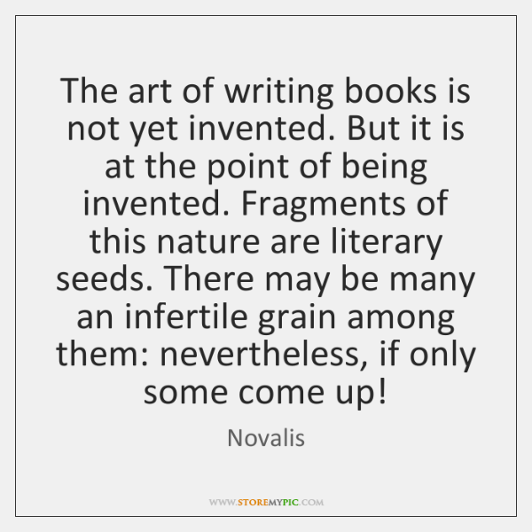 The art of writing books is not yet invented. But it is ...