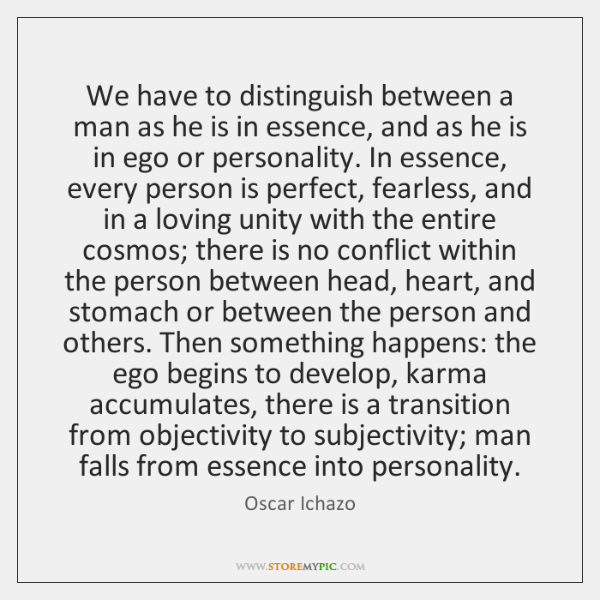 We have to distinguish between a man as he is in essence, ...