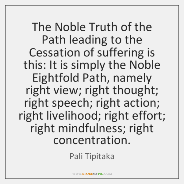 The Noble Truth of the Path leading to the Cessation of suffering ...