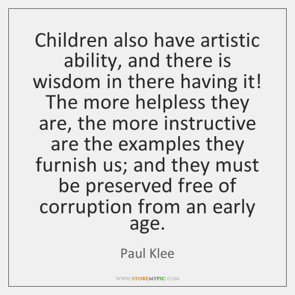 Children also have artistic ability, and there is wisdom in there having ...