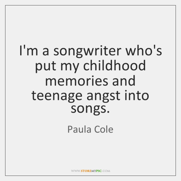 I'm a songwriter who's put my childhood memories and teenage angst into ...