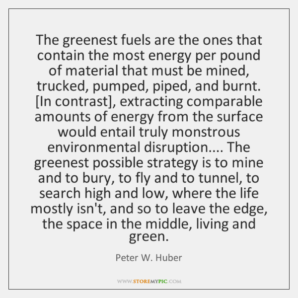 The greenest fuels are the ones that contain the most energy per ...
