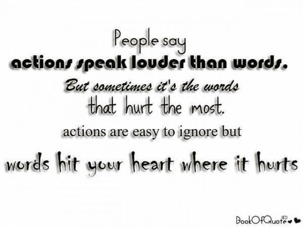 People say actions speak louder than words