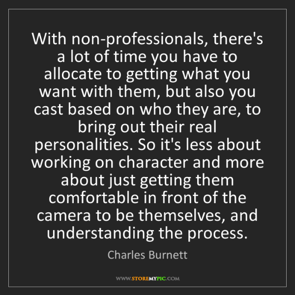 Charles Burnett: With non-professionals, there's a lot of time you have...
