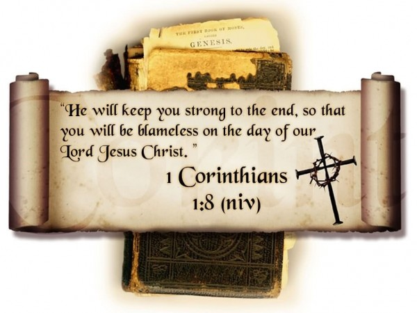 He will keep you strong to the end so that you will be blameless on the day of our l