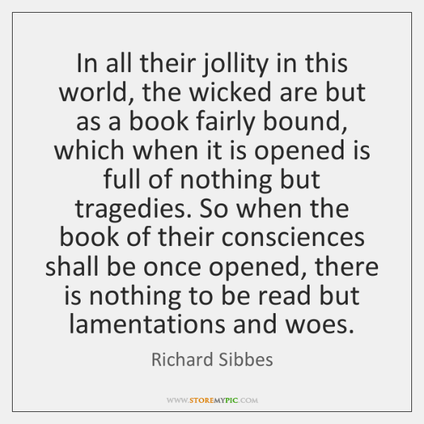 In all their jollity in this world, the wicked are but as ...