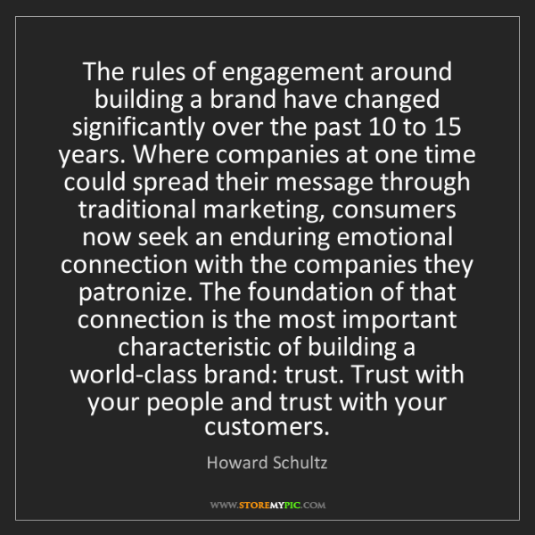 Howard Schultz: The rules of engagement around building a brand have...
