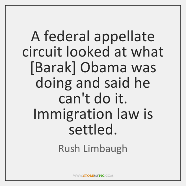 A federal appellate circuit looked at what [Barak] Obama was doing and ...