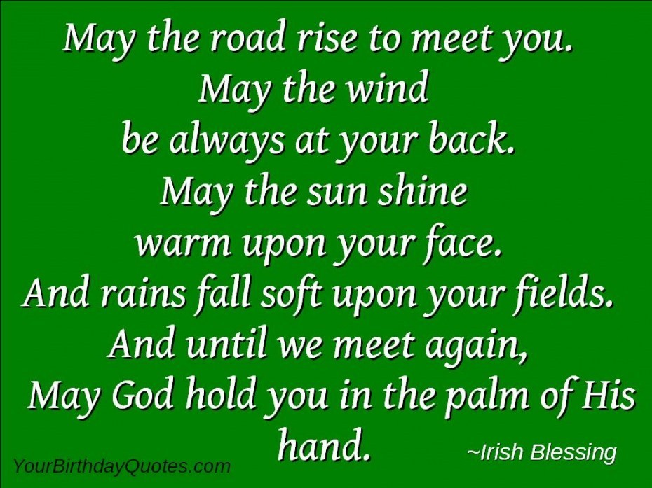 May The Road Rise To Meet You May The Wind Be Always At Your Back