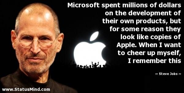 Microsoft spent million of dollars on the developmentof their won products