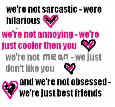 Were not sarcastic were hilarious