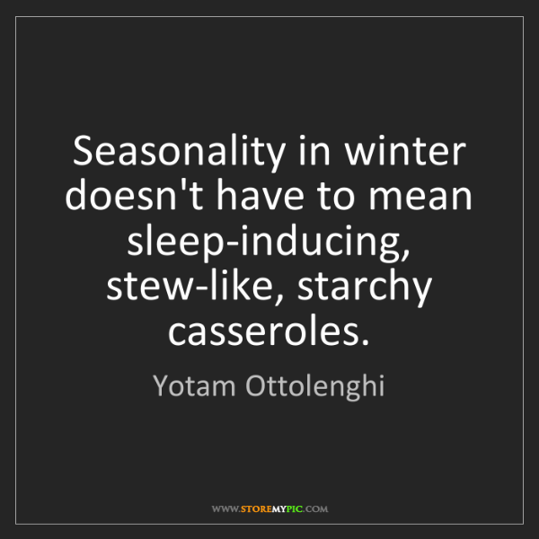 Yotam Ottolenghi: Seasonality in winter doesn't have to mean sleep-inducing,...