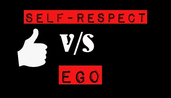 Self Respect Vs Ego Storemypic