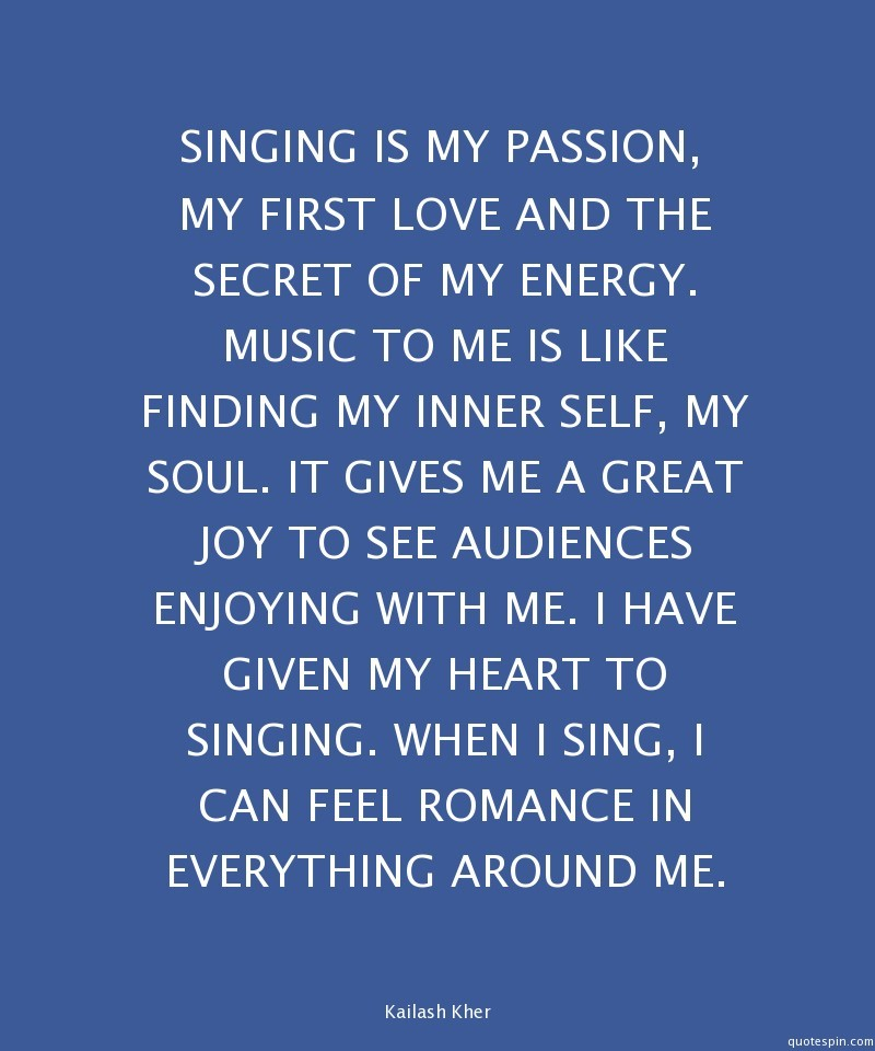 Singing Is My Passion My First Love And The Secret Of My Energy