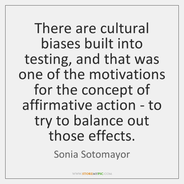 There are cultural biases built into testing, and that was one of ...