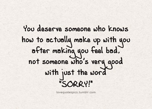 You deserve someone who knows how to actually make up with