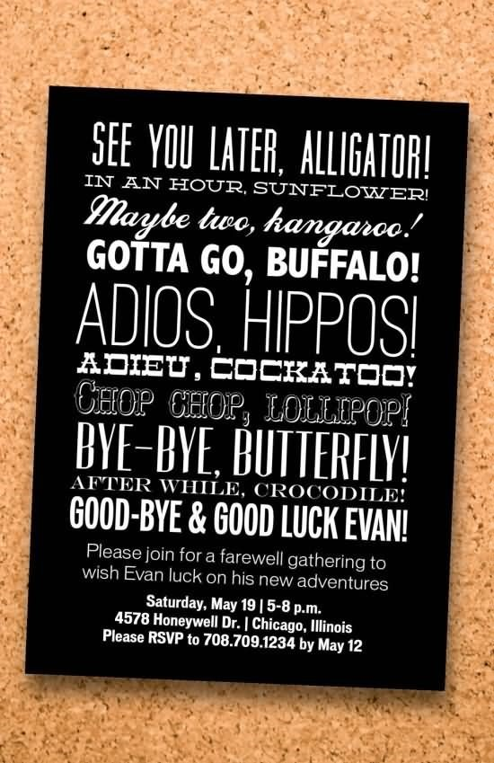 See you later alligator in an hour sunflower may be two hangaree gotta go buffalo adi