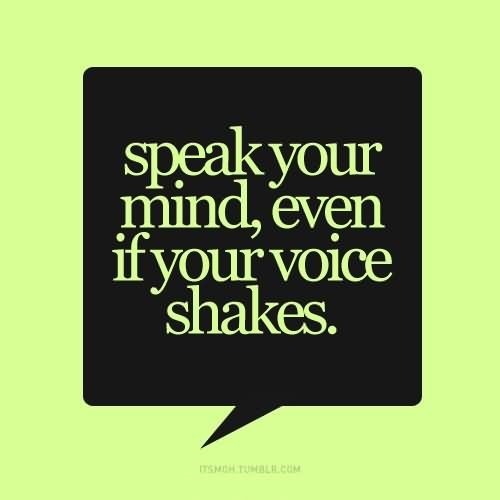 Speak Your Mind Even If Your Voice Shakes Storemypic