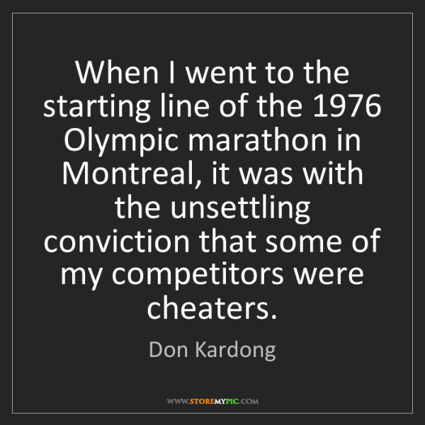 Don Kardong: When I went to the starting line of the 1976 Olympic...