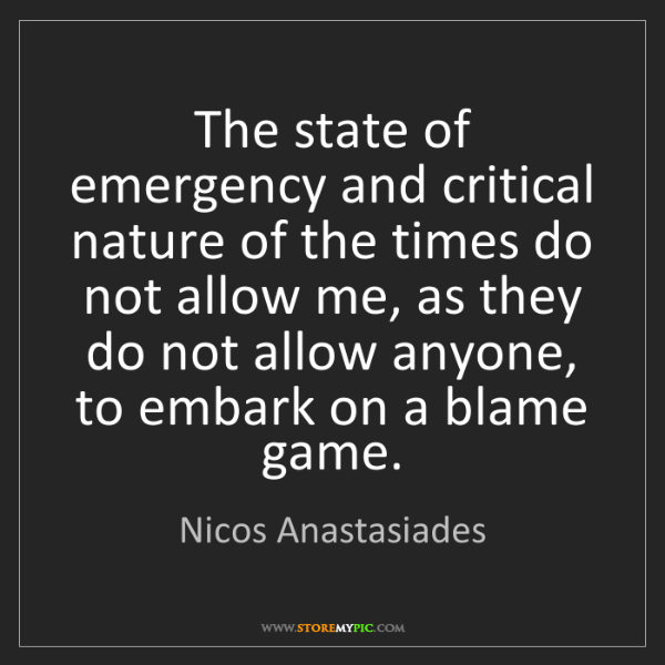 Nicos Anastasiades: The state of emergency and critical nature of the times...