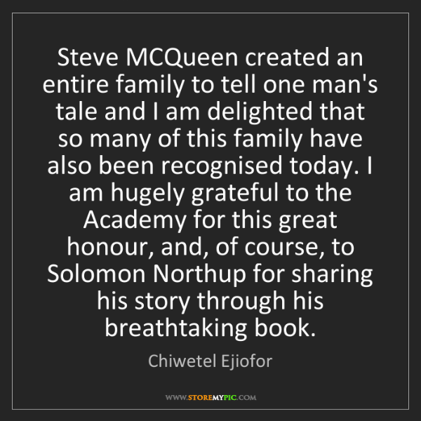 Chiwetel Ejiofor: Steve MCQueen created an entire family to tell one man's...