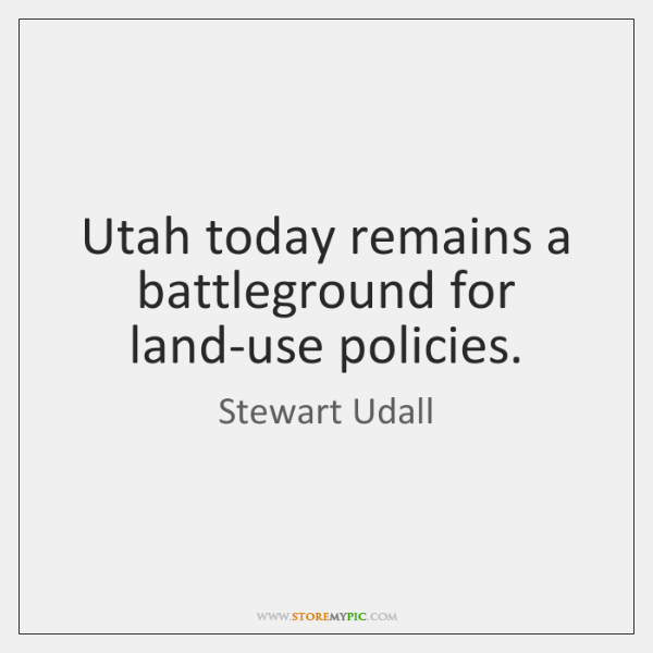 Utah today remains a battleground for land-use policies.