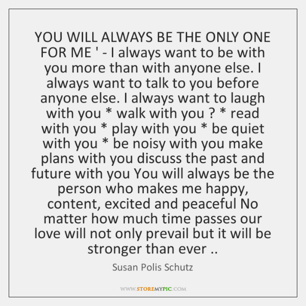 YOU WILL ALWAYS BE THE ONLY ONE FOR ME ' - I ...