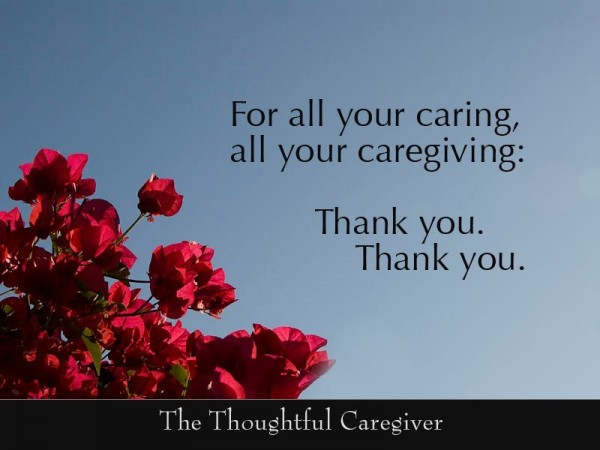 For all your caring all your caregiving thank you thank you