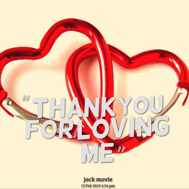 Thank You For Loving Me Storemypic