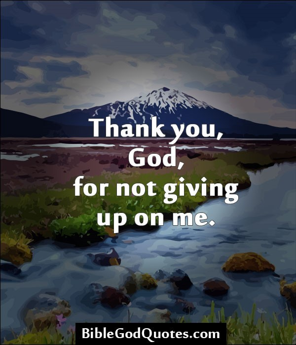 Thank You God For Not Giving Up On Me Storemypic