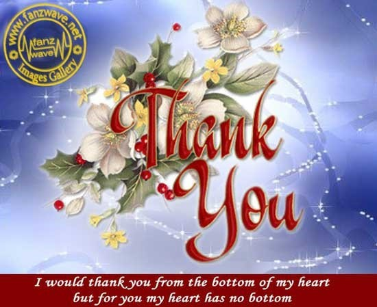 Thank you i would thank you from the bottom of my heart but for your my heart has no