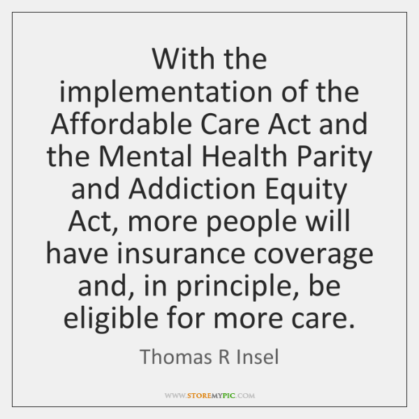 With the implementation of the Affordable Care Act and the Mental Health ...