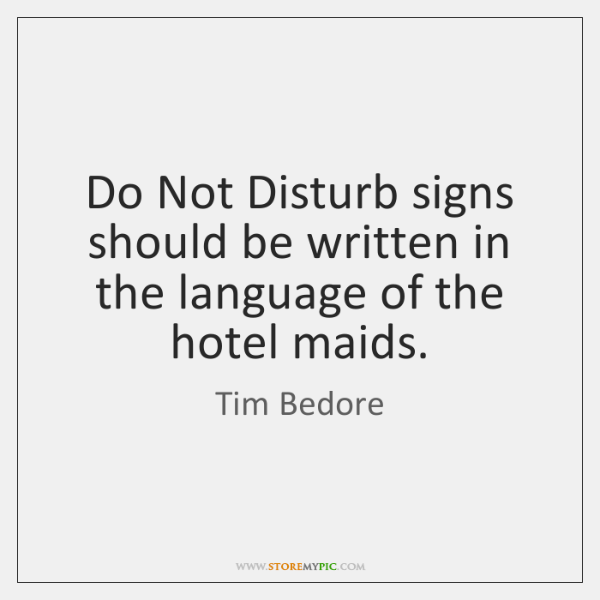 Do Not Disturb signs should be written in the language of the ...
