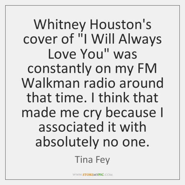 """Whitney Houston's cover of """"I Will Always Love You"""" was constantly on ..."""