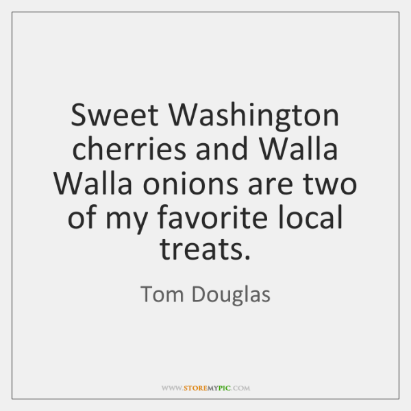 Sweet Washington cherries and Walla Walla onions are two of my favorite ...