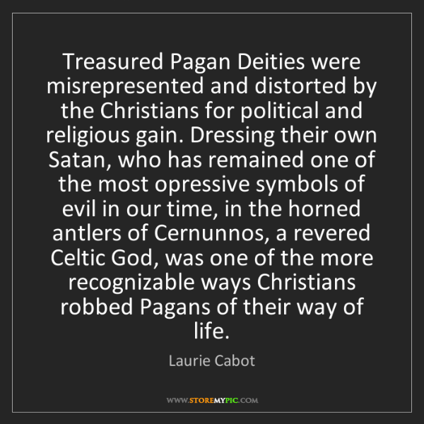 Laurie Cabot: Treasured Pagan Deities were misrepresented and distorted...