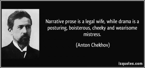 Narrative prose is a legal wife while drama is a posturing boisterous cheeky and wearisom