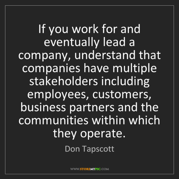 Don Tapscott: If you work for and eventually lead a company, understand...
