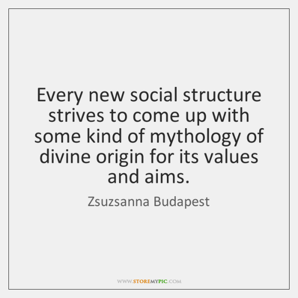 Every new social structure strives to come up with some kind of ...