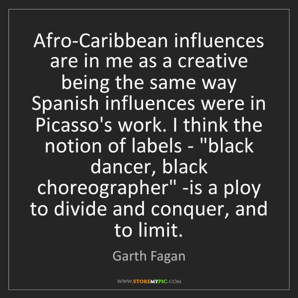 Garth Fagan: Afro-Caribbean influences are in me as a creative being...