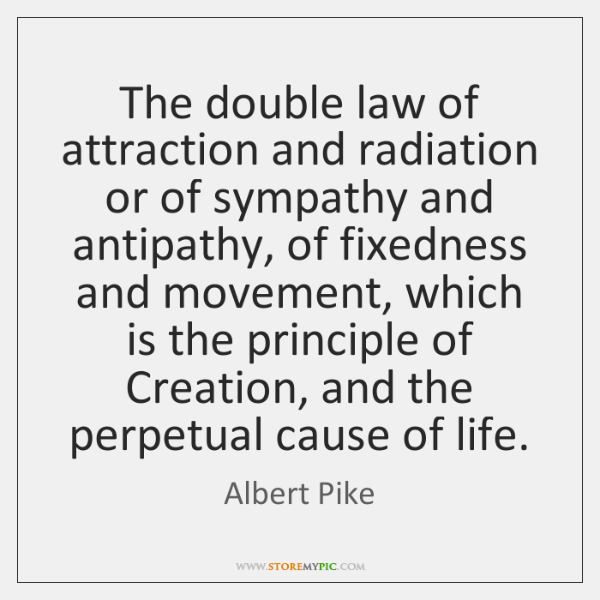 The double law of attraction and radiation or of sympathy and antipathy, ...